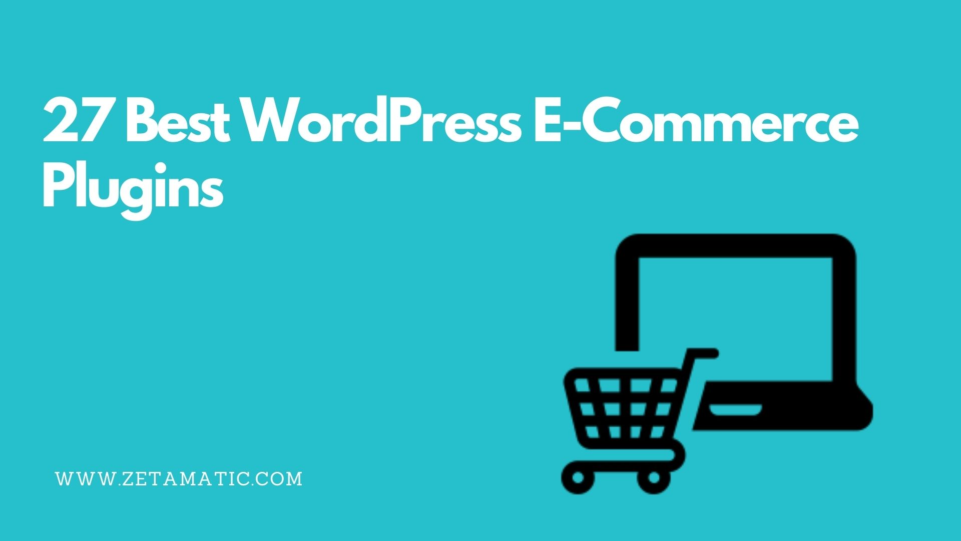 NEW! 27 Best WordPress E-Commerce Plugins