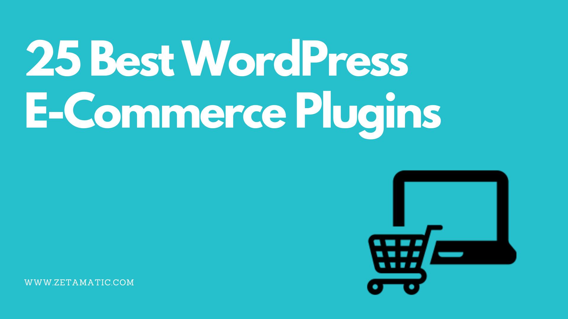 25 Best WordPress E-Commerce Plugins
