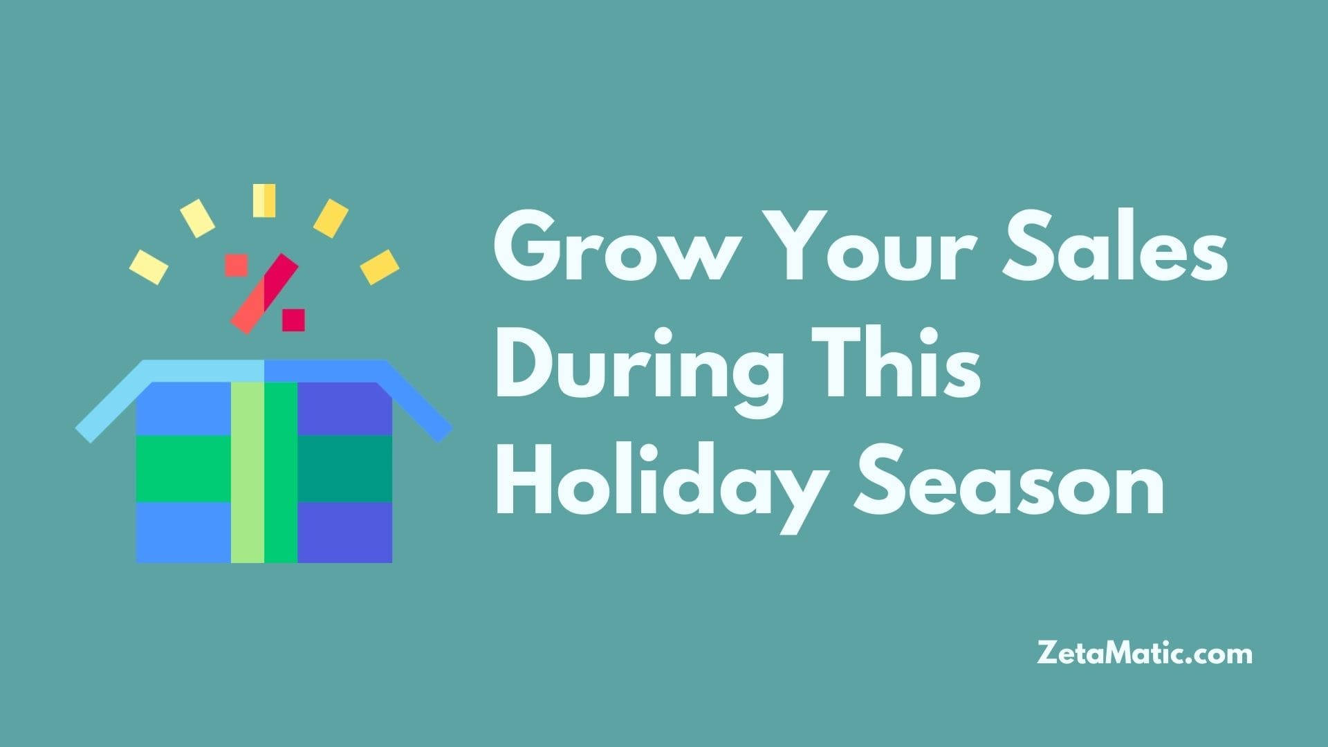 Grow Your Sales During This Holiday Season