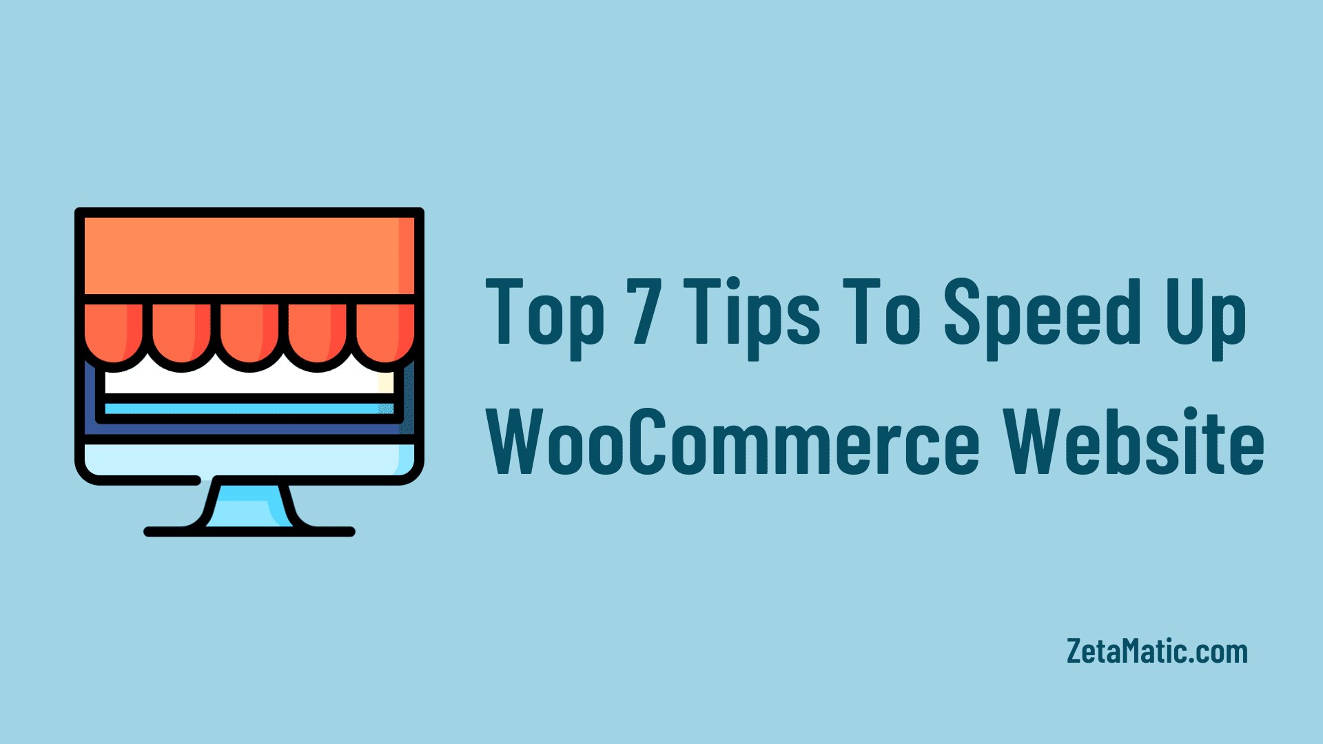 Top 7 Tips To Speed Up WooCommerce Website