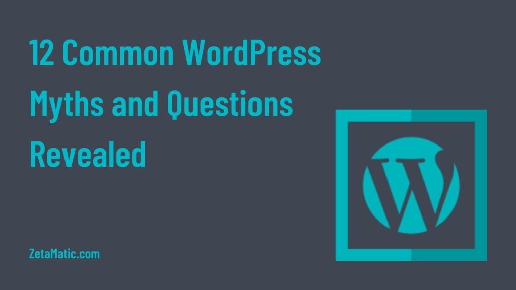 12 Common WordPress Myths and Questions Revealed