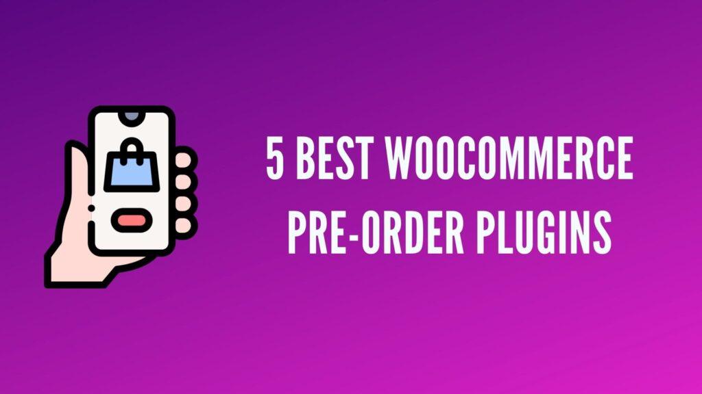 5 Best Woocommerce Pre-order Plugins