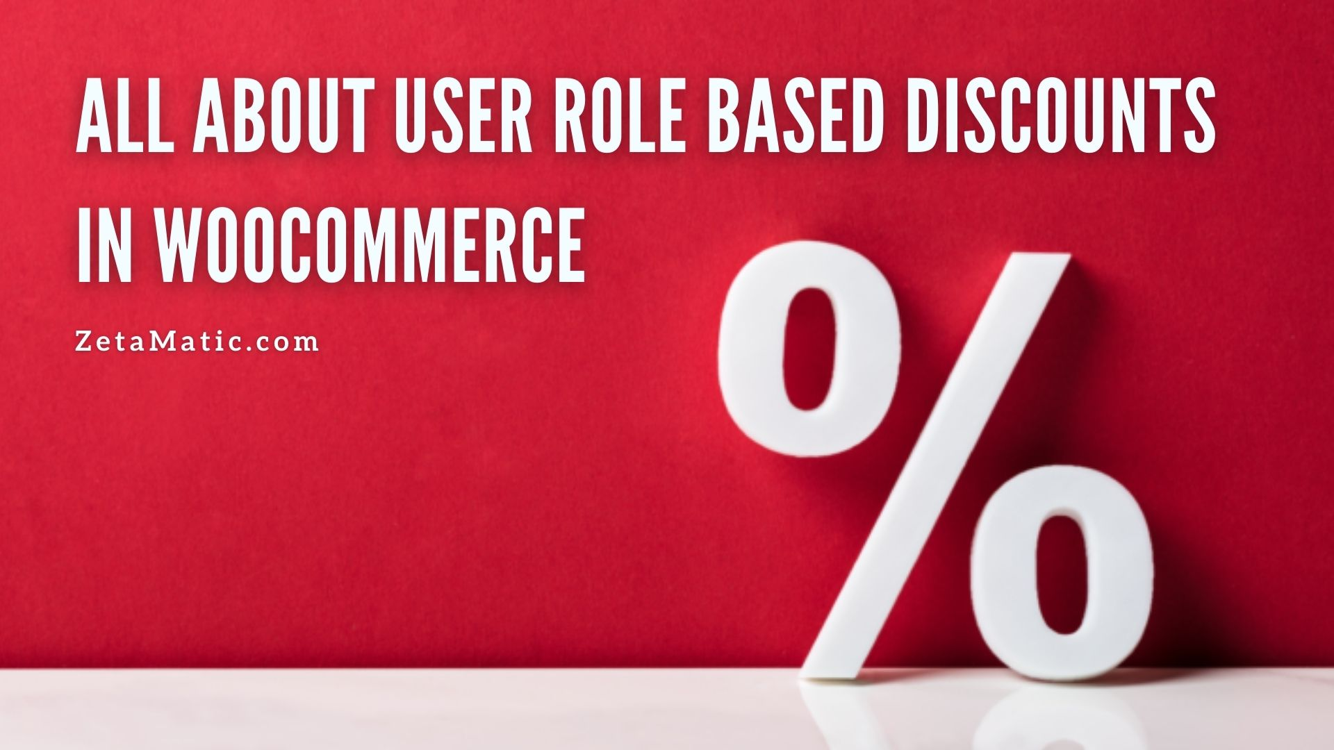 All About User Role Based Discounts in WooCommerce