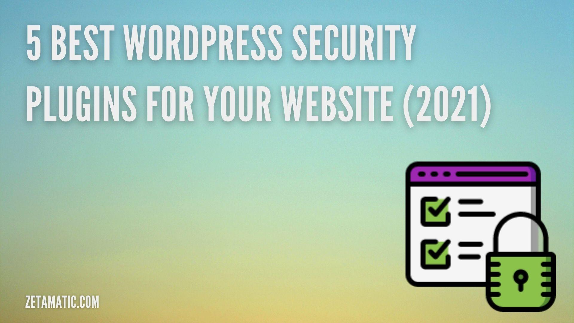 5 Best WordPress Security Plugins for Your Website (2021)