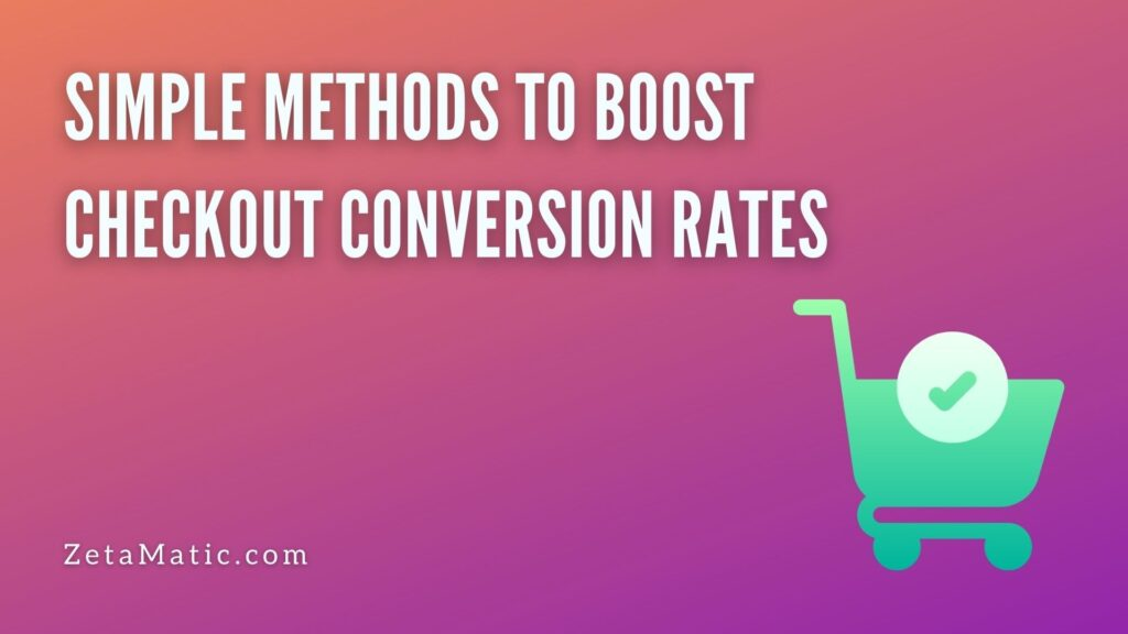 Simple Methods to Boost Checkout Conversion Rates
