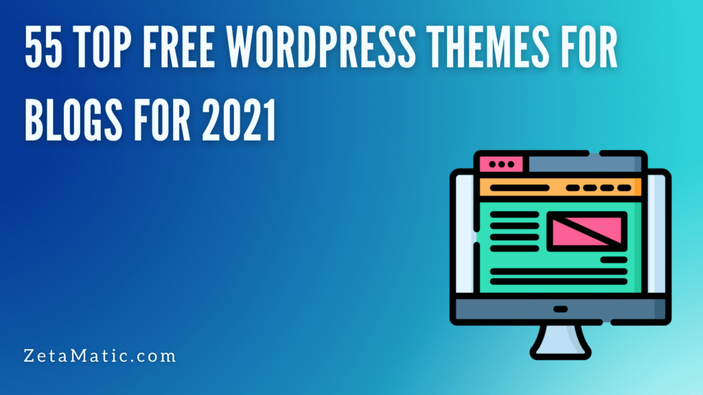 55 Top Free WordPress Themes for Blogs for 2021