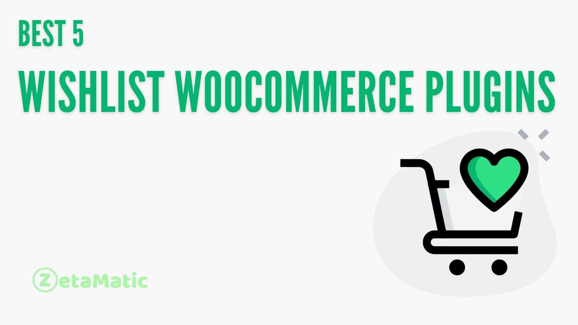 Best 5 Wishlist WooCommerce Plugins