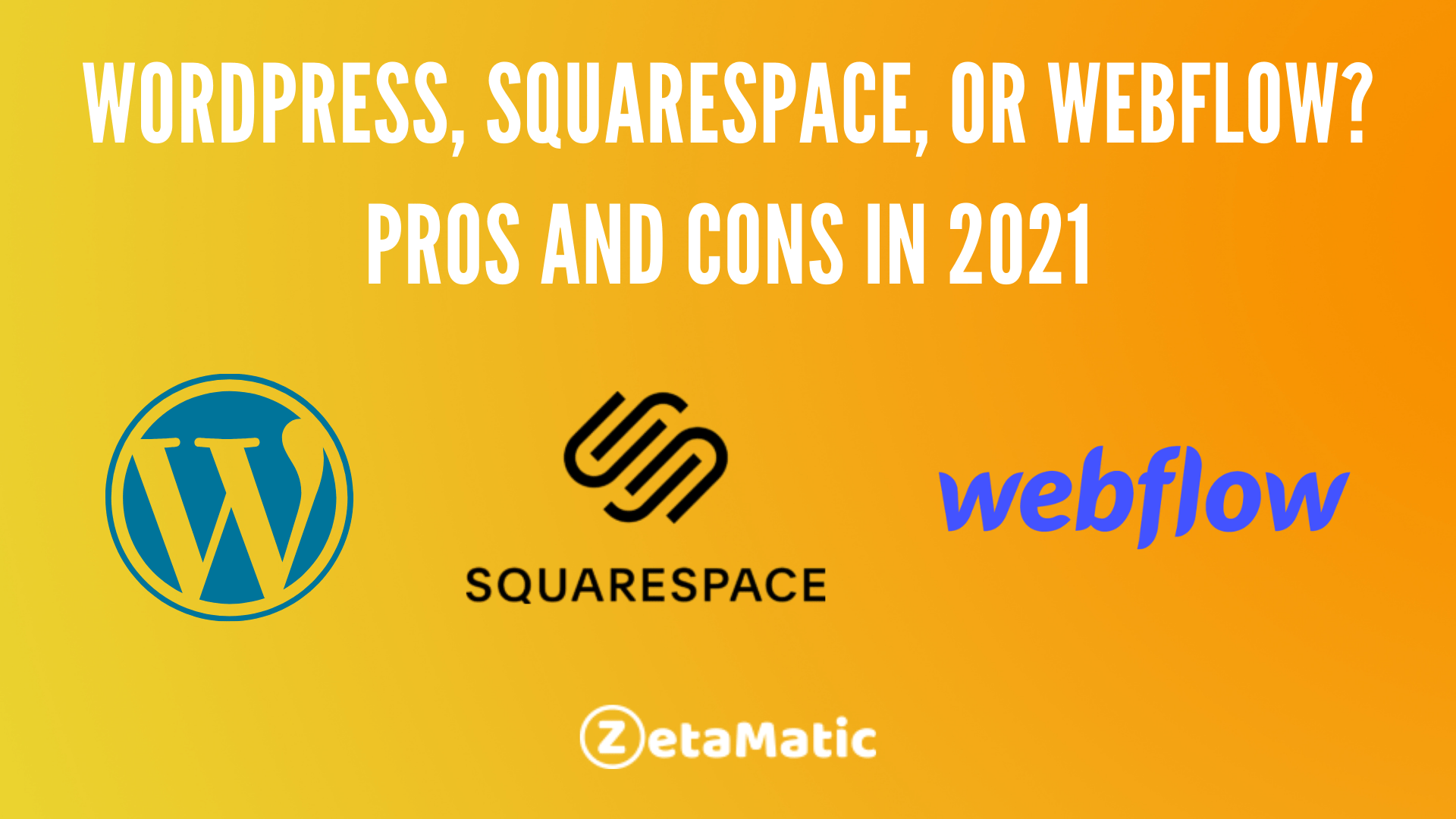 website builders, WordPress, Squarespace, or Webflow? Pros and Cons in 2021