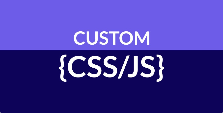 Custom CSS and JS